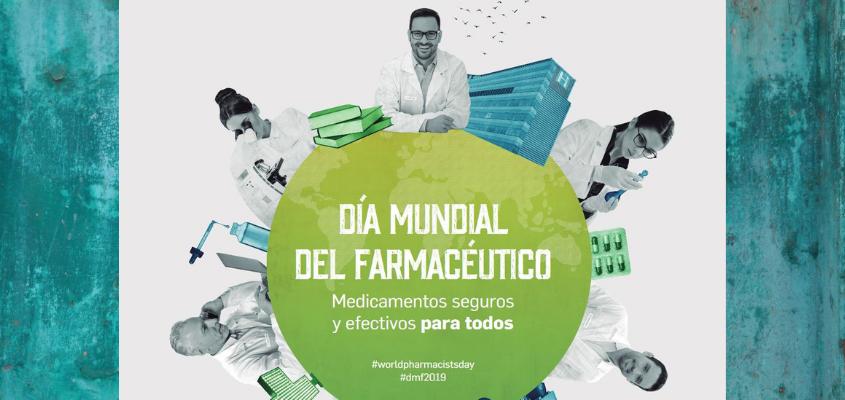 """""""Medicamentos seguros y efectivos para todos"""", lema del Día Mundial del Farmacéutico (25 de septiembre). Celébralo con nosotros con el hashtag #dmf2019"""