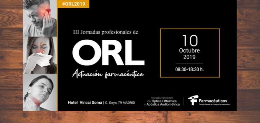 10 de octubre: III Jornada Profesional de Actuación Farmacéutica en ORL para ampliar los conocimientos de los farmacéuticos en el ámbito de las patologías de oído, nariz y laringe.