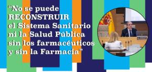 Comisión para la Reconstrucción Económica y Social del Congreso: Propuestas de los Farmacéuticos para fortalecer el Sistema Sanitario y Salud Pública